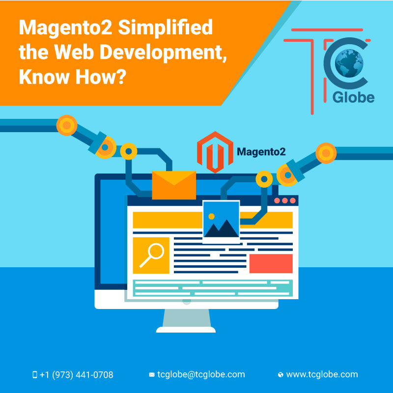 Web Development is Now Simplified With the Inception of Magento 2, Read How?